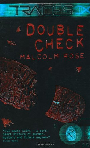Double Check (Traces: Luke Harding, Forensic Investigator): Malcolm Rose