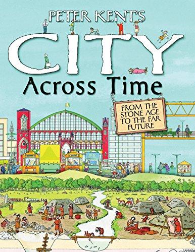 9780753418970: Peter Kent's a City Across Time
