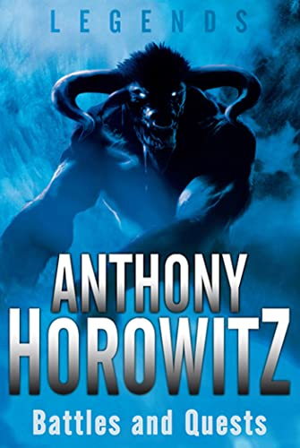 Legends: Battles and Quests: Anthony Horowitz