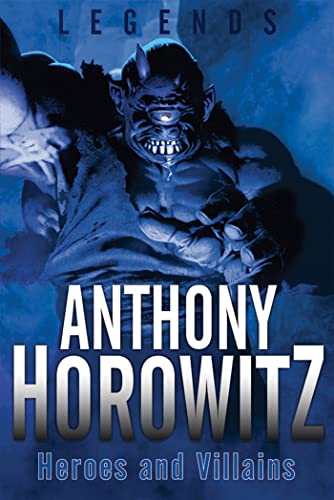 Legends: Heroes and Villains: Anthony Horowitz