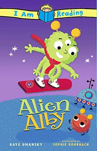 I Am Reading: Alien Alby: Umansky, Kaye, Rohrbach, Sophie