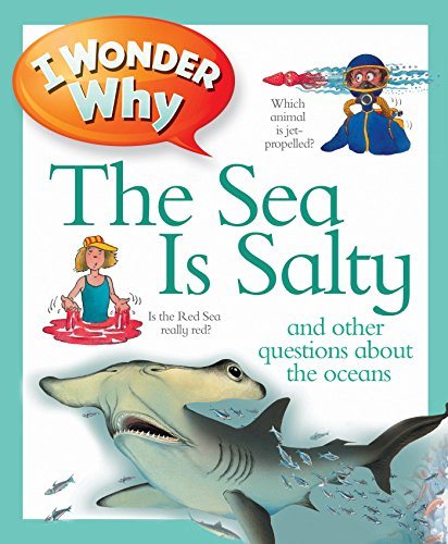 I Wonder Why the Sea Is Salty (Paperback): Anita Ganeri