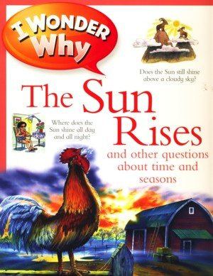 9780753435304: I Wonder Why the Sun Rises Lifetime Special