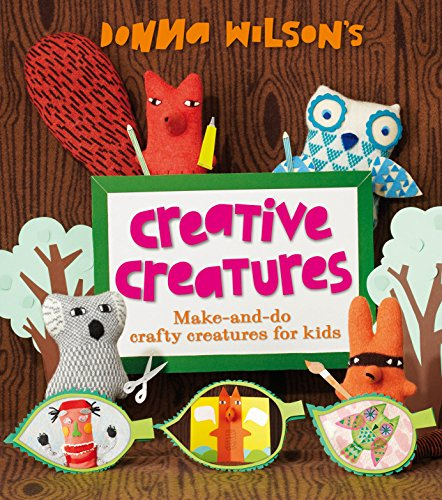 9780753435410: Donna Wilson's Creative Creatures: A Step-by-Step Guide to Making Your Own Creations