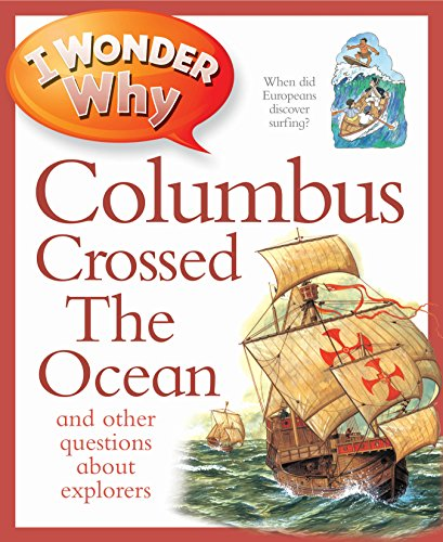 9780753436479: I Wonder Why Columbus Crossed the Ocean