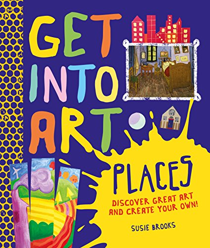 9780753437407: Get Into Art: Places: Discover great art - and create your own!