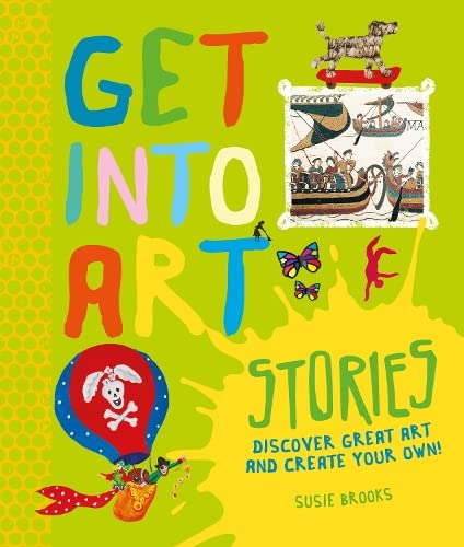 9780753437421: Get Into Art: Stories: Discover great art - and create your own!