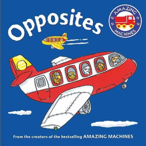 9780753439951: Amazing Machines First Concepts: Opposites