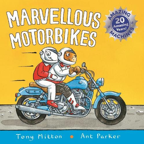Amazing Machines: Marvellous Motorbikes (Paperback): Tony Mitton