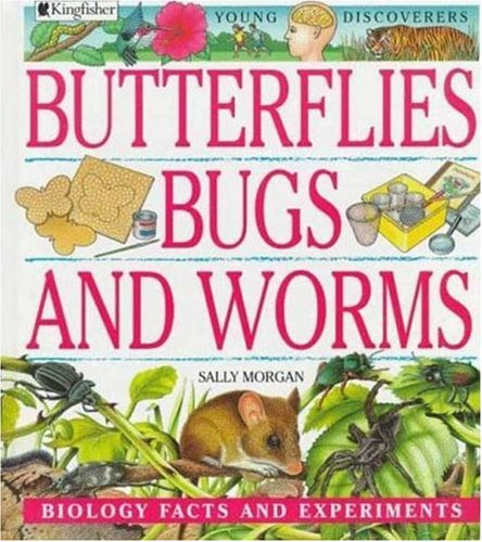 9780753450376: Butterflies, Bugs, and Worms (Young Discoverers: Biology Facts and Experiments)