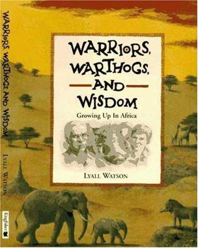Warriors, Warthogs and Wisdom: Watson, Lyall