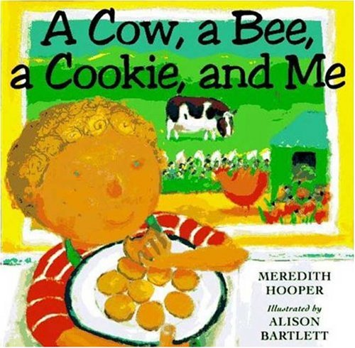 A Cow, A Bee, A Cookie, and Me (0753450674) by Alison Bartlett; Meredith Hooper