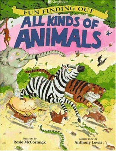 9780753450710: All Kinds of Animals (Fun Finding Out)