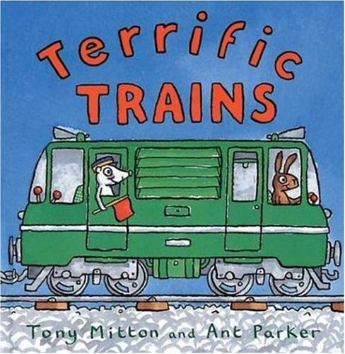 Terrific Trains (Amazing Machines): Tony Mitton