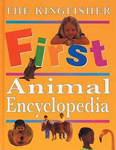 9780753451359: The Kingfisher First Animal Encyclopedia (Kingfisher First Reference)