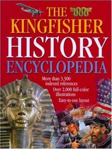 9780753451946: The Kingfisher History Encyclopedia (Kingfisher Family of Encyclopedias)