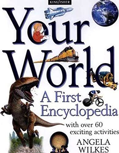 9780753452172: Your World: A First Encyclopedia (Kingfisher First Encyclopedia)