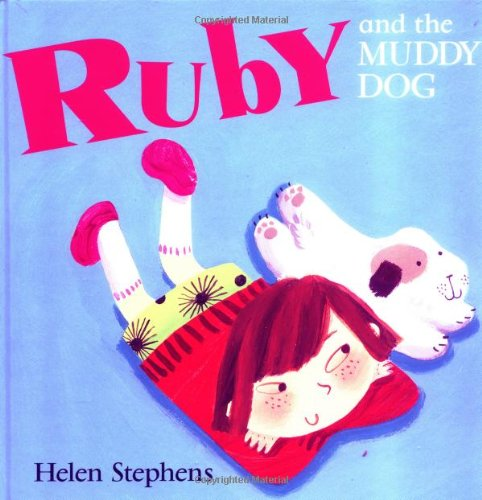 Ruby and the Muddy Dog: Helen Stephens