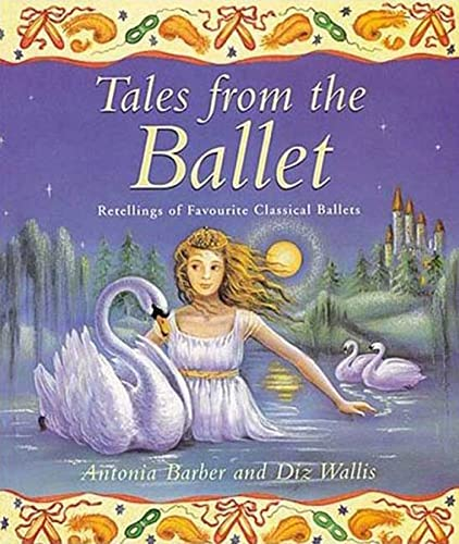 9780753452622: Tales from the Ballet: Retellings of Favorite Classical Ballets