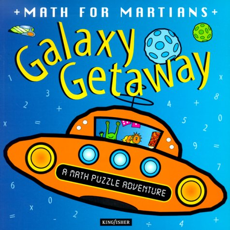 9780753452769: Galaxy Getaway (Math for Martians)