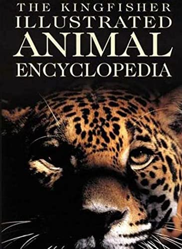 9780753452837: The Kingfisher Illustrated Animal Encyclopedia (Kingfisher Family of Encyclopedias)