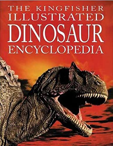 9780753452875: The Kingfisher Illustrated Dinosaur Encyclopedia