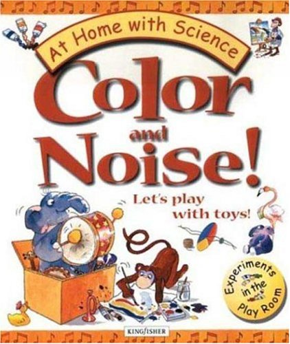 Color and Noise! Let's Play with Toys!: Janice Lobb