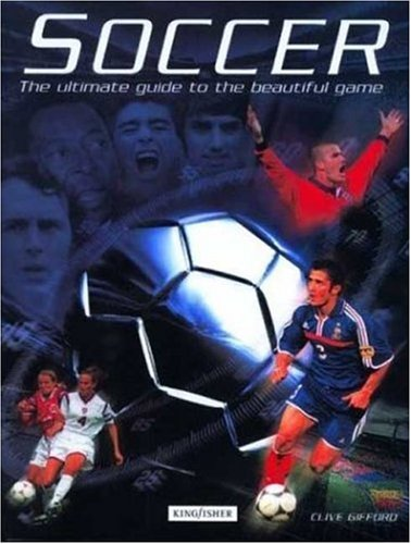 9780753454169: Soccer: The Ultimate Guide to the Beautiful Game