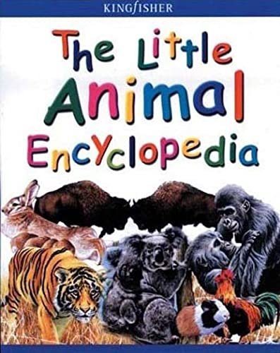 9780753454220: The Little Animal Encyclopedia (Kingfisher Little Encyclopedia)