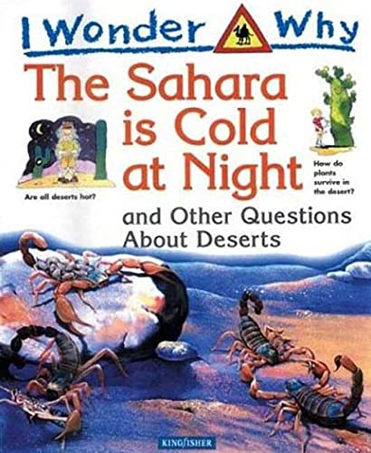 9780753454343: I Wonder Why The Sahara is Cold at Night: And Other Questions About Deserts