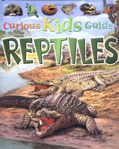Reptiles (Curious Kids Guides): Amanda O'Neill