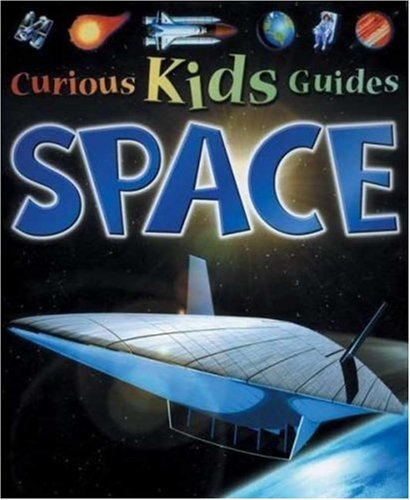 9780753454688: Space (Curious Kids Guides)