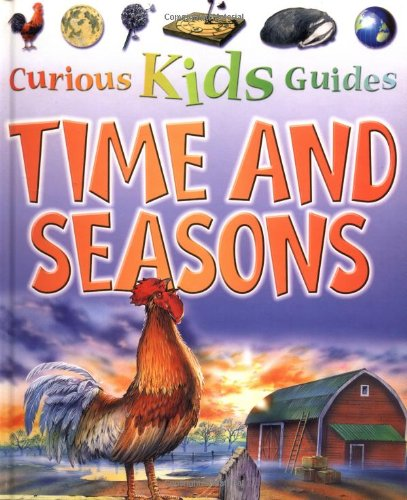 Time and Seasons (Curious Kids Guides) (0753454718) by Barbara Taylor