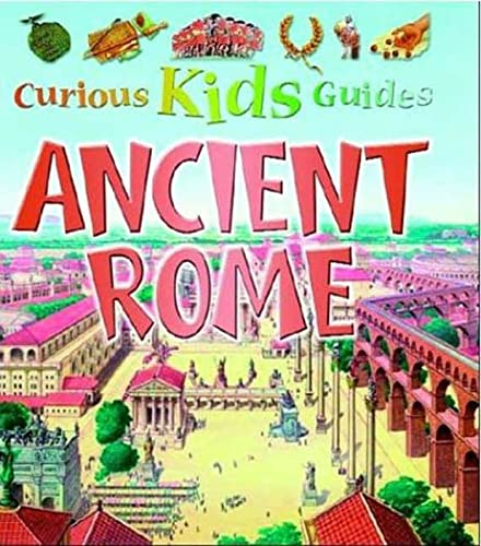9780753454763: Ancient Rome (Curious Kids Guides)