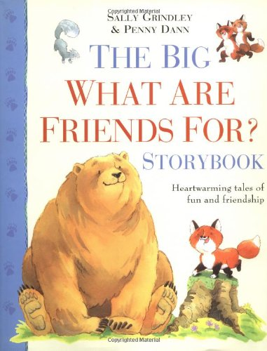 9780753455562: The Big What Are Friends for Storybook