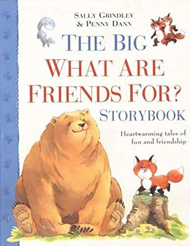 9780753455562: The Big What are Friends For? Storybook