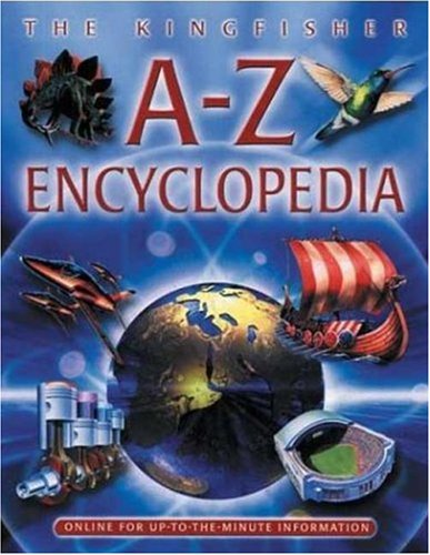 The Kingfisher A-Z Encyclopedia: Up-to-the-Minute Information: Ben Hoare