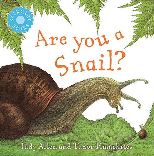 9780753456040: Are You a Snail? (Backyard Books)