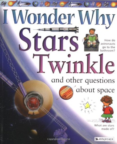 9780753456149: I Wonder Why Stars Twinkle: And Other Questions About Space