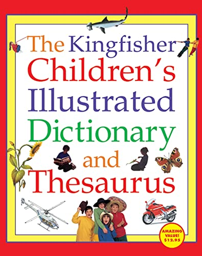 9780753456538: The Kingfisher Children's Illustrated Dictionary and Thesaurus
