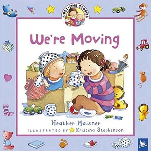 We're Moving (First-Time Stories): Maisner, Heather