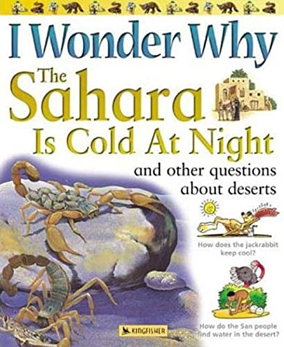 9780753457641: I Wonder Why the Sahara is Cold at Night: and Other Questions About Deserts