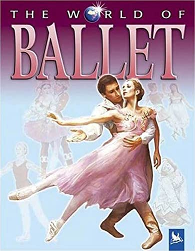 9780753458334: The World of Ballet