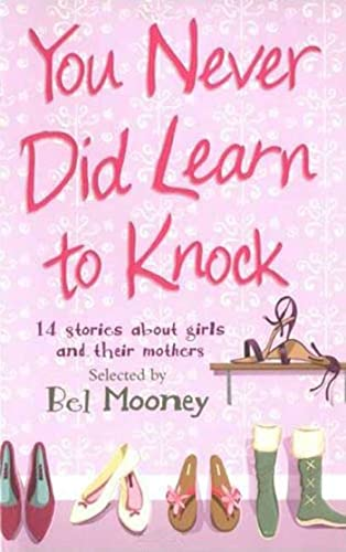 9780753458778: You Never Did Learn to Knock: 14 Stories About Girls and Their Mothers