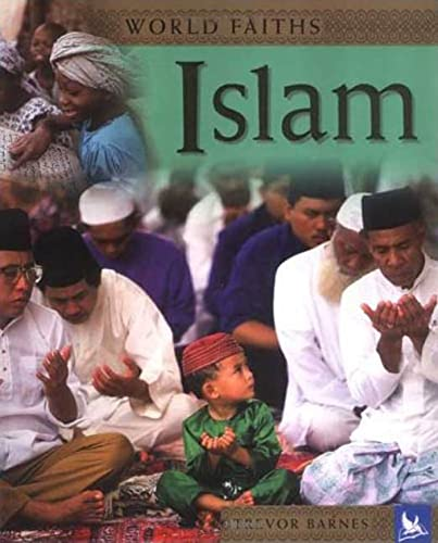 World Faiths: Islam : Worship, Festivals, and: Inc. Staff Kingfisher