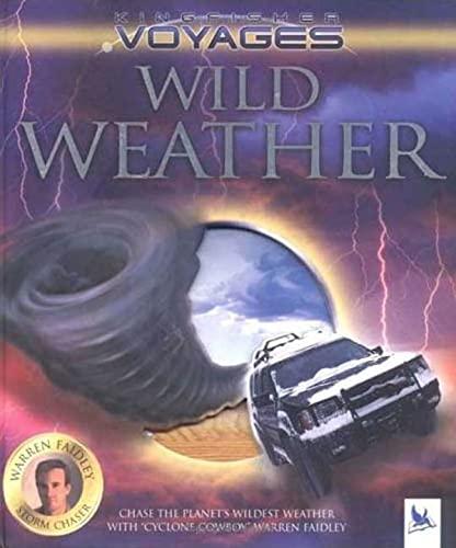 9780753459119: Wild Weather (Kingfisher Voyages)