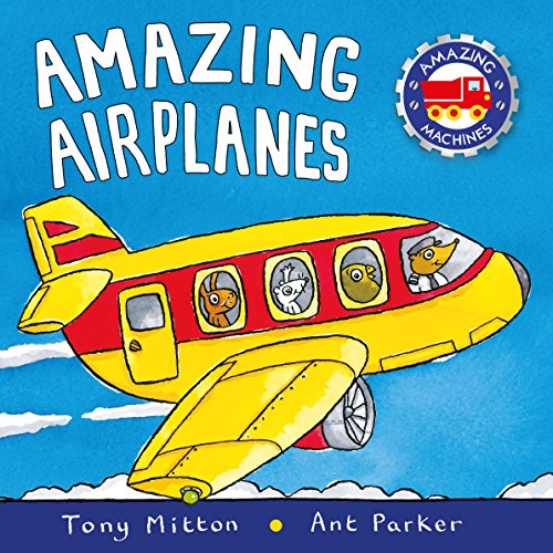 9780753459157: Amazing Airplanes (Amazing Machines)