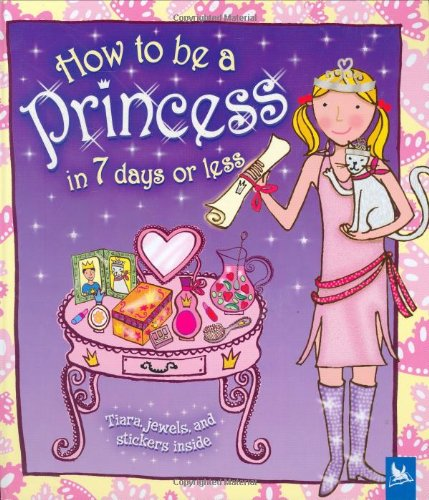 9780753459218: How to be a Princess in 7 Days or Less