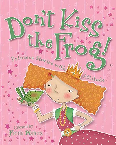9780753459539: Don't Kiss the Frog!: Princess Stories with Attitude