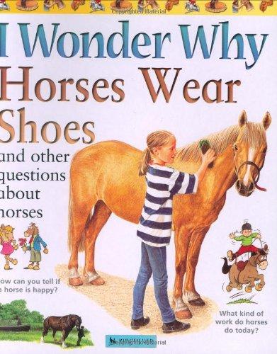 9780753459621: I Wonder Why Horses Wear Shoes